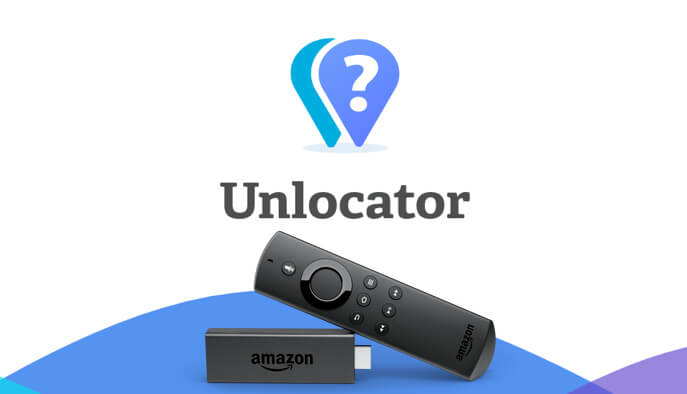 Unlocator VPN for Firestick: How to Install & Use