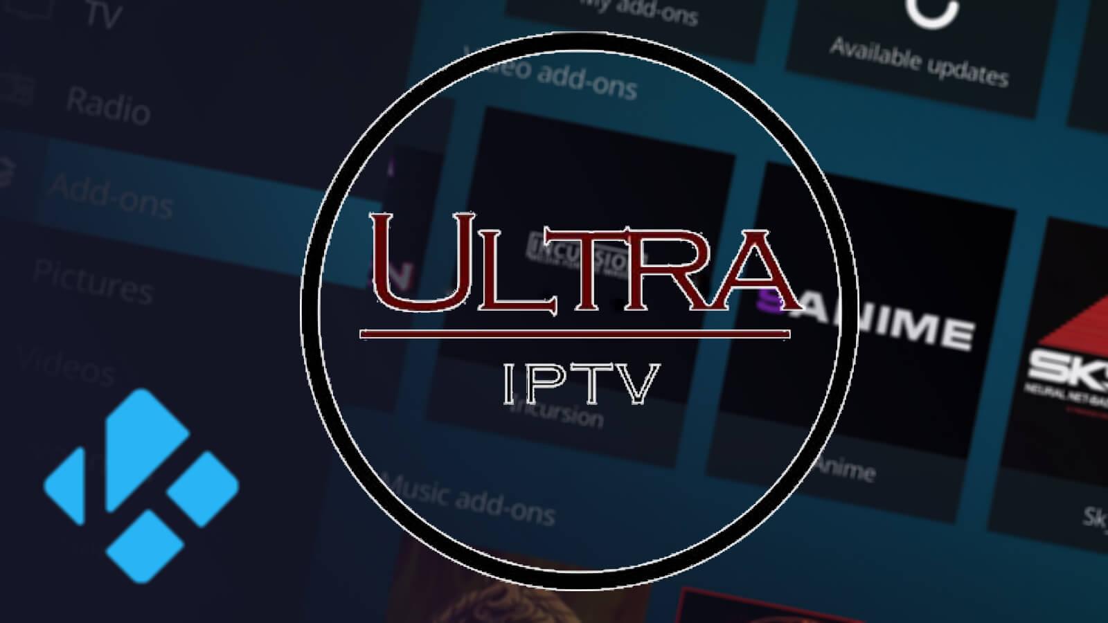 Ultra IPTV Kodi Addon: How to Install & Use on Any Device