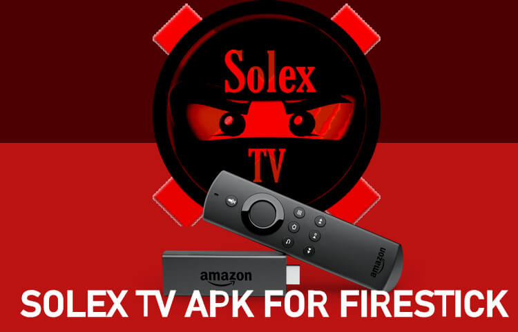 Solex TV Apk for Firestick: How to Install & Use
