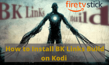 How to Install & Use BK Links Kodi Build on Krypton / Leia / Firestick