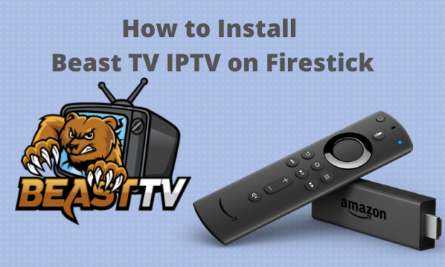 How to Install Beast TV IPTV on Firestick [With screenshots]