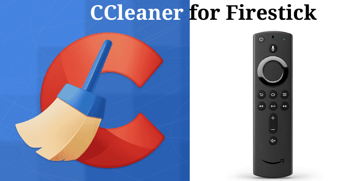 CCleaner for Firestick / Fire TV: How to Install & Optimize