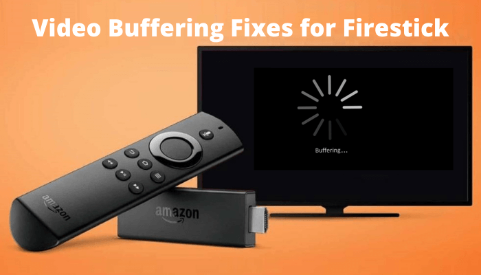 How to Stop Buffering on Firestick | 10 Working Fixes