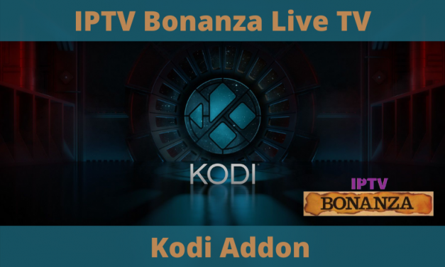 How to Install IPTV Bonanza Live TV Kodi Addon [2021]