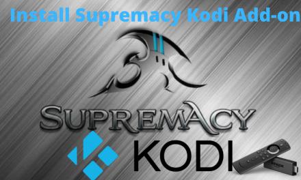 Supremacy Kodi Addon: How to Install on Kodi Leia 18