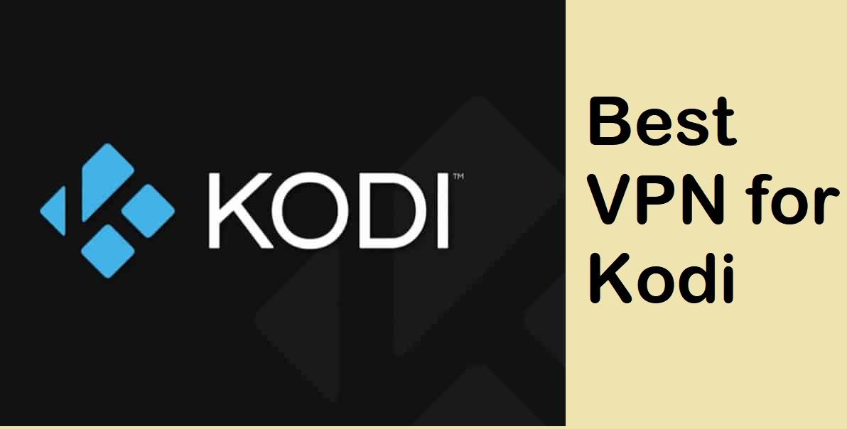 7 Best VPN for Kodi For Secure Streaming | 2021