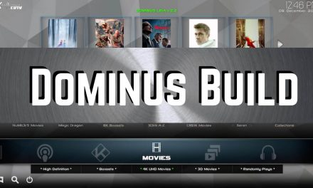 How to Install & Use Dominus Build on Kodi Devices