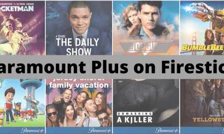 How to Watch Paramount Plus on Firestick / Fire TV