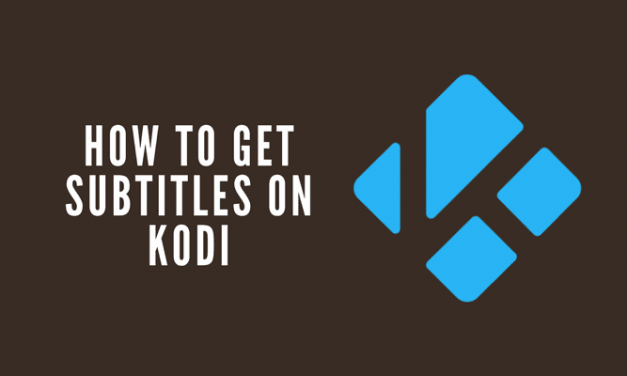 How to Get Kodi Subtitles: 2 Easy Methods Explained